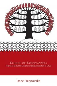 school of europeanness tolerance and other lessons in political liberalism in latvia